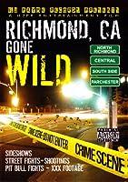 Richmond Ca Gone: Wild 1 [DVD]