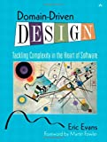 Domain-Driven Design: Tackling Complexity in the Heart of Software - Eric J. Evans