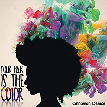 Your Hair Is the Color