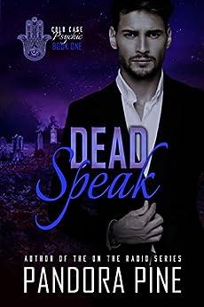 Dead Speak (Cold Case Psychic Book 1) by [Pandora Pine]