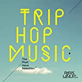 Trip-Hop Music - The Must Have Selection