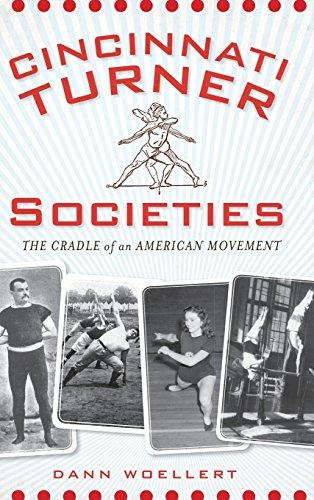 Cincinnati Turner Societies: The Cradle of an American Movement