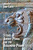 Studies in Ancient Persia and the Achaemenid Period (English Edition)