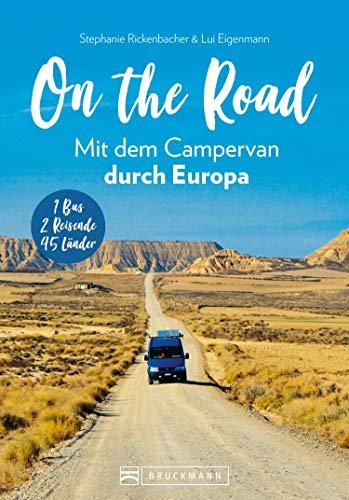 On the Road Mit dem Campervan durch Europa: 1 Bus – 2 Reisende – 46 Länder