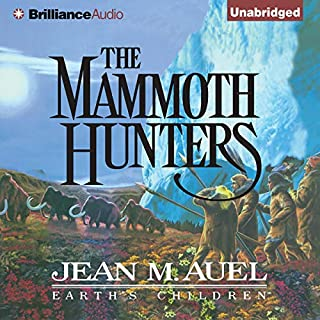 The Mammoth Hunters     Earth's Children, Book 3              Written by:                                                                                                                                 Jean M. Auel                               Narrated by:                                                                                                                                 Sandra Burr                      Length: 31 hrs and 44 mins     35 ratings     Overall 4.7