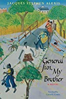 General Sun, My Brother (Caribbean and African Literature Translated from French)