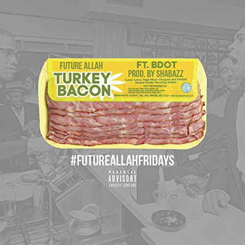 Turkey Bacon (feat. B DOT) [Explicit]