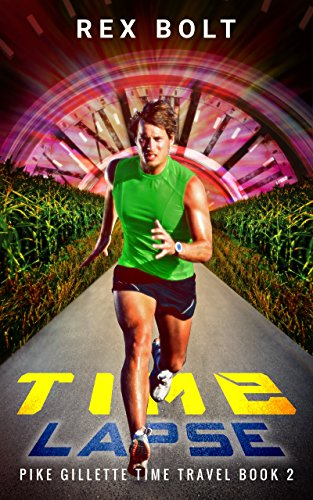 Time Lapse (Pike Gillette Time Travel Book 2) (English Edition)