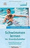 Schwimmen lernen im Grundschulalter: Schwimmfix-Konzept und 29 Unterrichtseinheiten (Sportstunde Grundschule) - Klaus Reischle