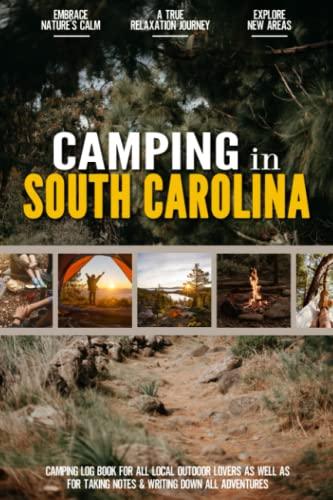 Compare Textbook Prices for Camping in South Carolina: Camping Log Book for Local Outdoor Adventure Seekers | Campsite and Campgrounds Logging Notebook for the Whole Family | Practical & Useful Tool for Travels  ISBN 9798493305214 by Elizabeth Iscariot-Raine