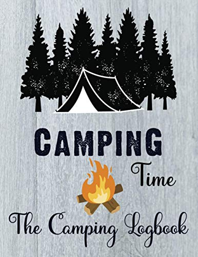 Camping Time and RV Travel logbook: Camping Journal & RV Travel Logbook The Ultimate Camping Journal, Camping Log Book, Travel Journal for Women and Couples.