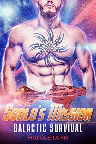 Alien Romance: Sorlo's Mission: Scifi Alien Adventure Romance (Science Fiction Alien Romance) (Galactic Survival Book 3) (English Edition)