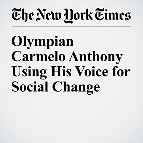 Olympian Carmelo Anthony Using His Voice for Social Change audiobook cover art