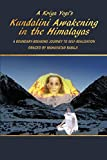 A Kriya Yogi's Kundalini Awakening in the Himalayas: A Boundary-Breaking Journey to Self-Realization Graced by Mahavatar Babaji