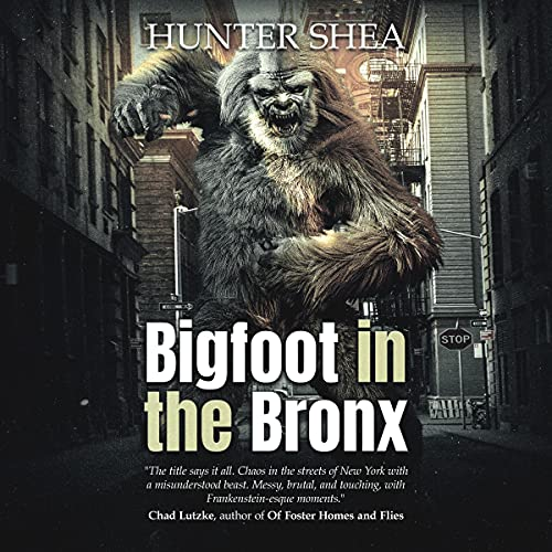 Bigfoot in the Bronx Audiobook By Hunter Shea cover art