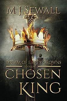 Dream of Empty Crowns: A Steampunk Fantasy Adventure (Chosen King Book 1) by [M.J. Sewall, Emily Glisson]