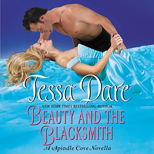 Beauty and the Blacksmith Audiobook By Tessa Dare cover art