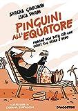 Pinguini all'equatore: Perché non tutto ciò che senti sul clima è vero