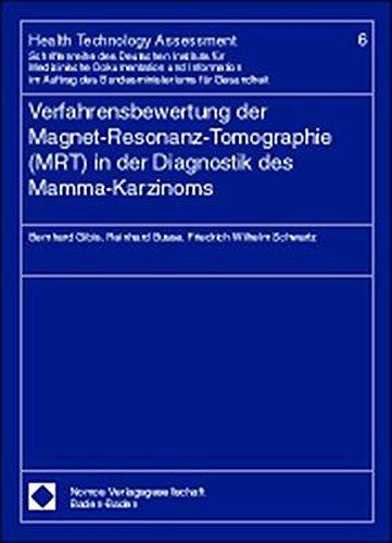 Verfahrensbewertung der Magnet-Resonanz-Tomographie (MRT) in der Diagnostik des Mamma-Karzinoms (Health Technology Assessment)