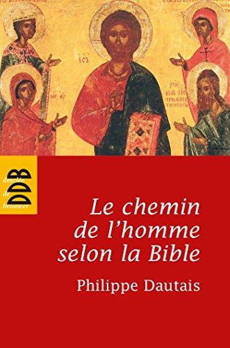 Le Chemin De Lhomme Selon La Bible Essai Danthropologie Judo Chrtienne Sources Essai