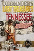 More Commander's Lost Treasures You Can Find In Tennessee: Follow the Clues and Find Your Fortunes!