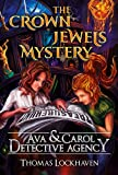 Ava & Carol Detective Agency: The Crown Jewels Mystery
