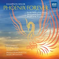 Hampson Sisler: Phoenix Forever/In the Wake of the Storm/Music in the Soul - Duo Cantata/Prayer of St. Francis (2011-09-13)