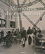 Mémoires Du Restaurants - Histoire Illustrée D'une Invention Française de François-Régis Gaudry