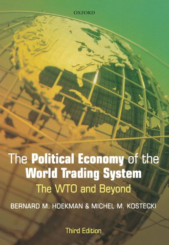 The Political Economy of the World Trading System: The...