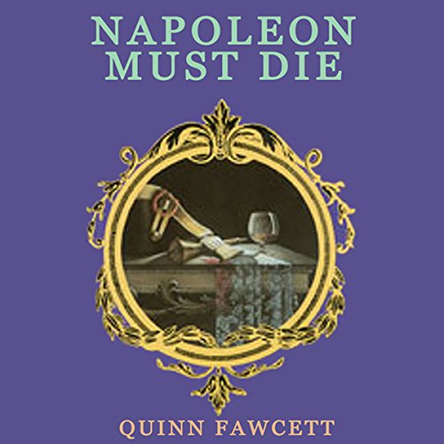 Napoleon Must Die audiobook cover art