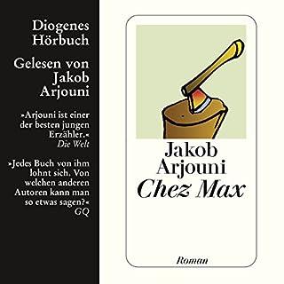 Chez Max                   Autor:                                                                                                                                 Jakob Arjouni                               Sprecher:                                                                                                                                 Jakob Arjouni                      Spieldauer: 4 Std. und 32 Min.     20 Bewertungen     Gesamt 3,5