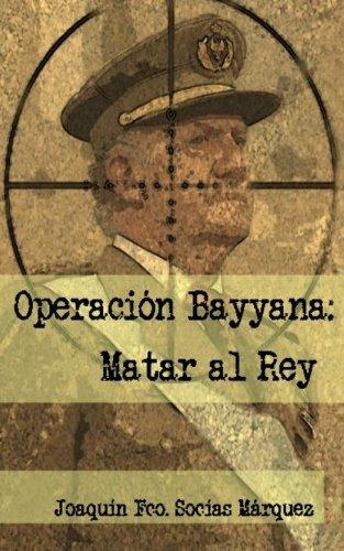 Operacion Bayyana: Matar al Rey: Segunda Edición