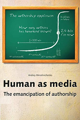 Compare Textbook Prices for Human as media. The emancipation of authorship  ISBN 9798691709975 by Miroshnichenko, Andrey