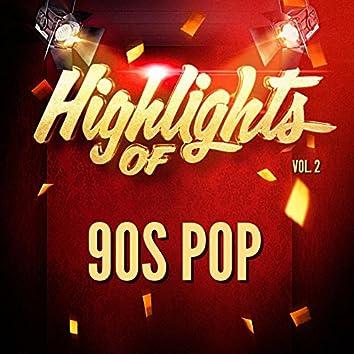 Highlights of 90S Pop, Vol. 2