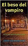 El beso del vampiro: Un amor para la eternidad
