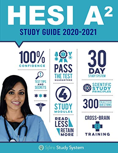 HESI A2 Study Guide: Spire Study System & HESI A2 Test Prep Guide with HESI A2 Practice Test Review Questions for the HESI A2 Admission Assessment Exam Review