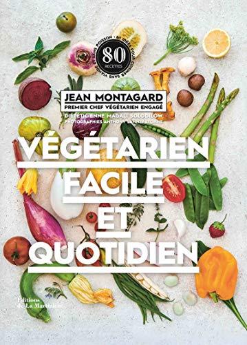 Végétarien facile et quotidien (Cuisine - Gastronomie)