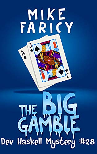 The Big Gamble (Dev Haskell Private Investigator Book 28) by [Mike Faricy]