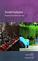Social Exclusion: Perspectives from France and Japan (Stratification and Inequality)