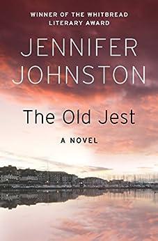 The Old Jest: A Novel by [Jennifer Johnston]