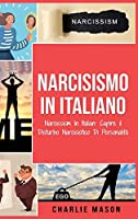 Narcisismo In italiano/ Narcissism In Italian: Capire il Disturbo Narcisistico Di Personalità