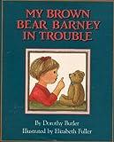 My Brown Bear Barney in Trouble