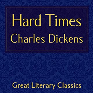 Hard Times                   By:                                                                                                                                 Charles Dickens                               Narrated by:                                                                                                                                 Alistair Maydon                      Length: 11 hrs and 50 mins     47 ratings     Overall 3.9