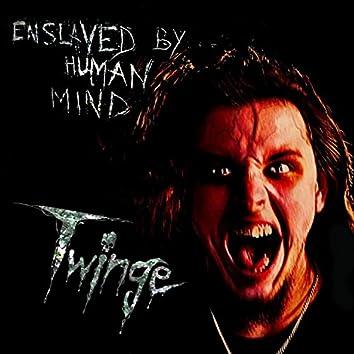 Enslaved by Human Mind