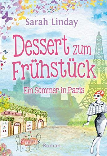 Dessert zum Frühstück: Sommer in Paris (Liebe, Lügen und ... 2)