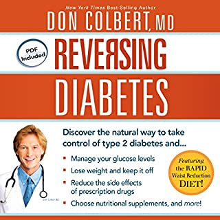 Reversing Diabetes     Discover the Natural Way to Take Control of Type 2 Diabetes              By:                                                                                                                                 Don Colbert                               Narrated by:                                                                                                                                 Kelly Ryan Dolan                      Length: 8 hrs and 21 mins     27 ratings     Overall 3.8