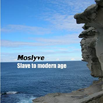 Slave to Modern Age