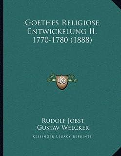 Goethes Religiose Entwickelung II, 1770-1780 (1888)