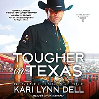 Tougher in Texas     Texas Rodeo, Book 3              Written by:                                                                                                                                 Kari Lynn Dell                               Narrated by:                                                                                                                                 Johanna Parker                      Length: 11 hrs and 24 mins     Not rated yet     Overall 0.0