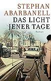 Das Licht jener Tage: Roman